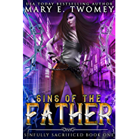 Sins of the Father: A Paranormal Prison Romance (Sinfully Sacrified Book 1) (English Edition)