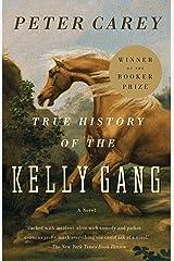 True History of the Kelly Gang: A Novel