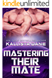 Mastering Their Mate: a Sci-Fi Alien Dark Romance (Tharan Warrior Menage Book 4)