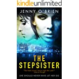 The Stepsister: From the chart-topping author of books like SILENT CRY comes the most gripping psychological thriller
