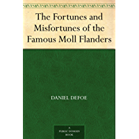 The Fortunes and Misfortunes of the Famous Moll Flanders (English Edition)
