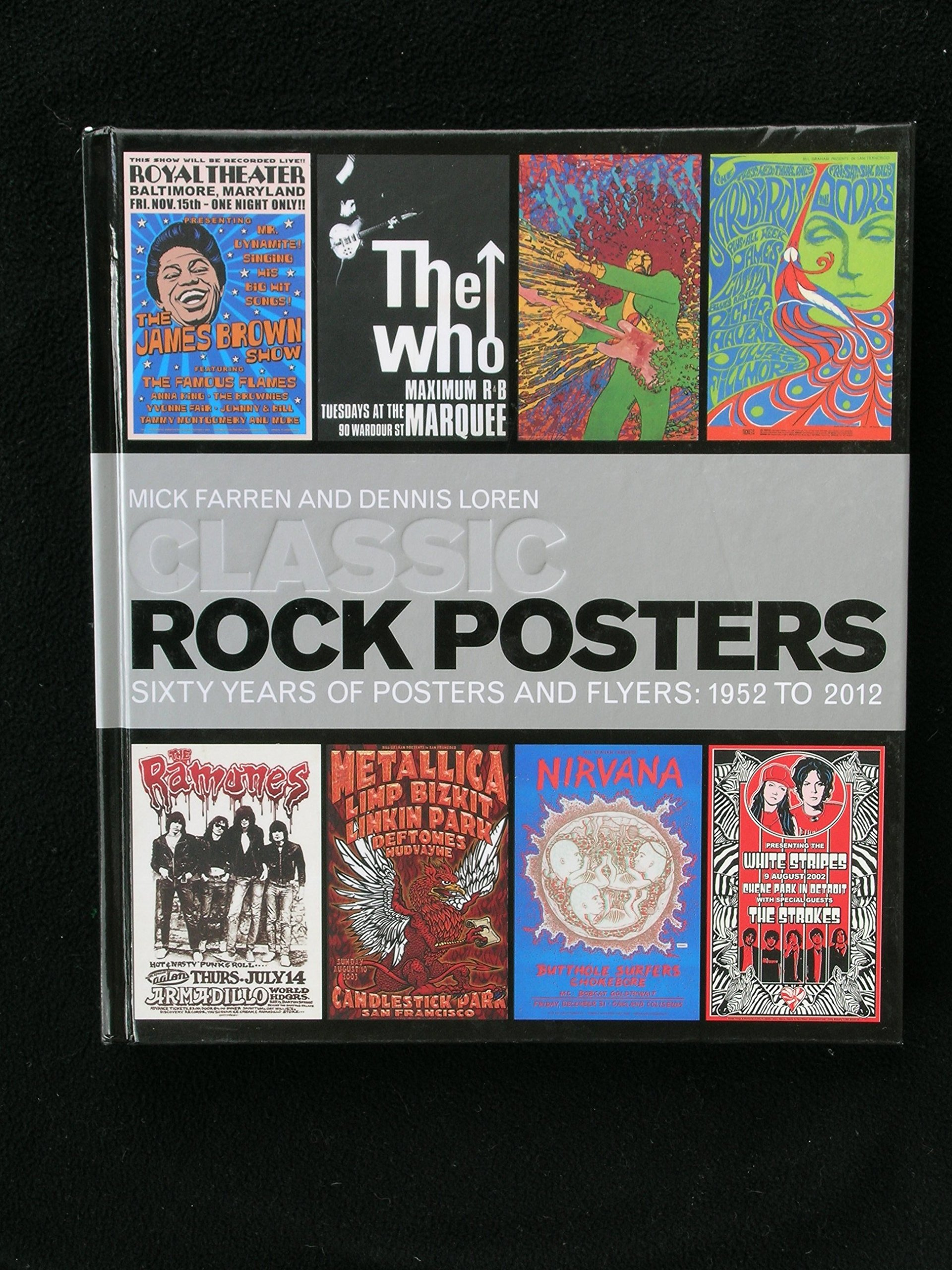 Classic Rock Posters Sixty Years of Posters and Flyers, 1952 to 2012 pdf epub