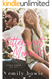 Bittersweet Moments: A secret baby romance (Steele Family Book 3)