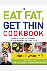The Eat Fat, Get Thin Cookbook: More Than 175 Delicious Recipes for Sustained Weight Loss and Vibrant Health Kindle Edition