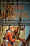 The Planet Killers: Three Novels of the Spaceways (Planet Stories (Paizo Publishing) Book 32)