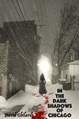 In The Dark Shadows of Chicago (Dark Chicago Book 2) Kindle Edition