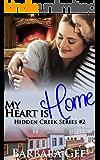 My Heart is Home: Hidden Creek Series #2