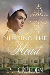 Nursing the Heart (Nursing the Heart Romance Book 1) Kindle Edition