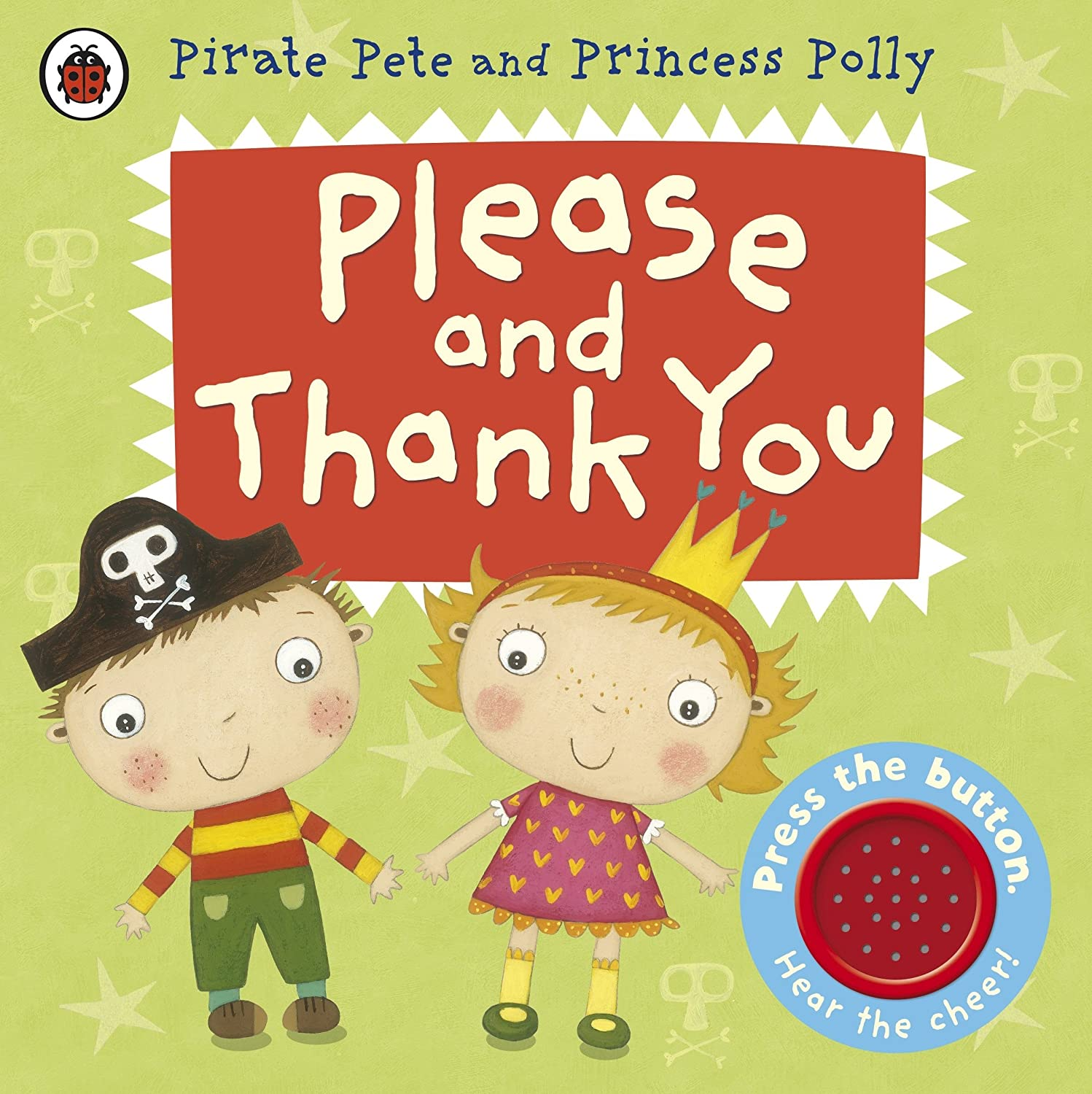 Pirate Pete Princess Polly and Please And Thank You A Sound Book for Little Hands Ages 2+