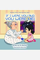 If I Were You And You Were Me! (Together In Peace And Harmony, Book 2) Kindle Edition