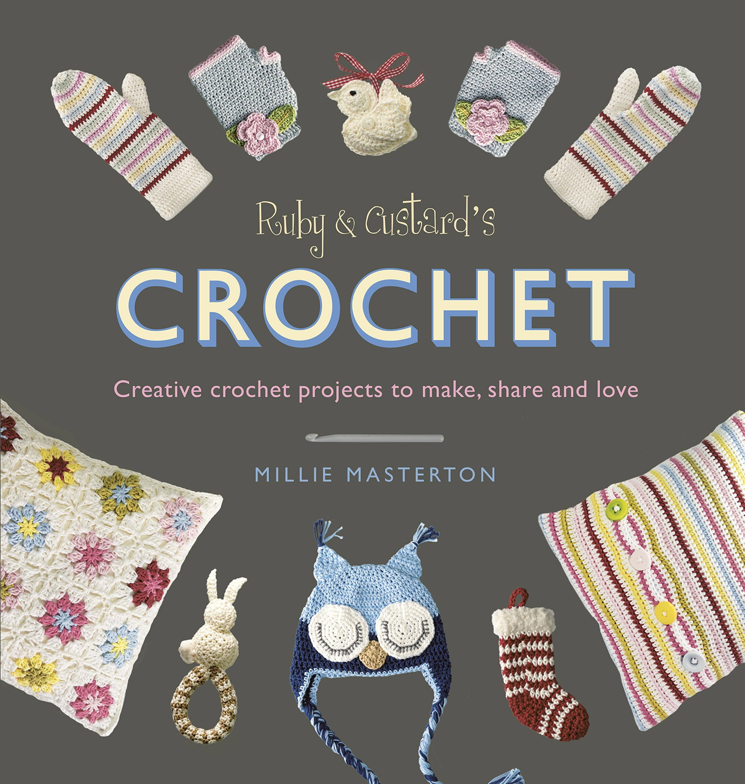 Download Ruby & Custard's Crochet: Creative Crochet Projects to Make, Share and Love PDF