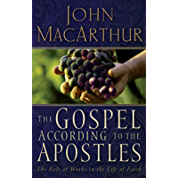The Gospel According to the Apostles: The Roll of Works in a Life of Faith book cover