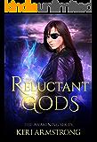 Reluctant Gods (The Awakening Book 2)