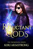 Reluctant Gods (The Awakening Book 2)