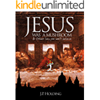 Jesus Was a Mushroom: And Other Lies You Won't Believe (Tekton E-Bricks)
