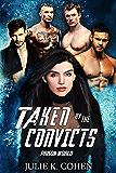 Taken by the Convicts: Sci Fi Reverse Harem Romance (Prison World Book 3)