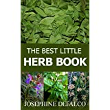 The Best Little Herb Book: How to Grow, Preserve, and Enjoy Culinary Herbs (The Best Little Organic Farm Books Book 2)