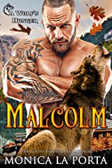 Malcolm: A Wolf's Hunger Alpha Shifter Romance (A Wolf's Hunger Book 17) Kindle Edition