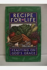 Recipe for Life: Feasting on God's Grace Hardcover