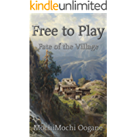 Free to Play: Fate of the Village: Strongest F2Per: A LitRPG Webnovel Volume 3 (Free to Play: Strongest F2Per)
