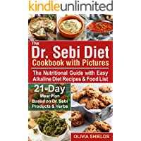 The Dr Sebi Diet Cookbook With Pictures: The Nutritional Guide with Easy Alkaline Diet Recipes & Food List. 21-Day Meal…