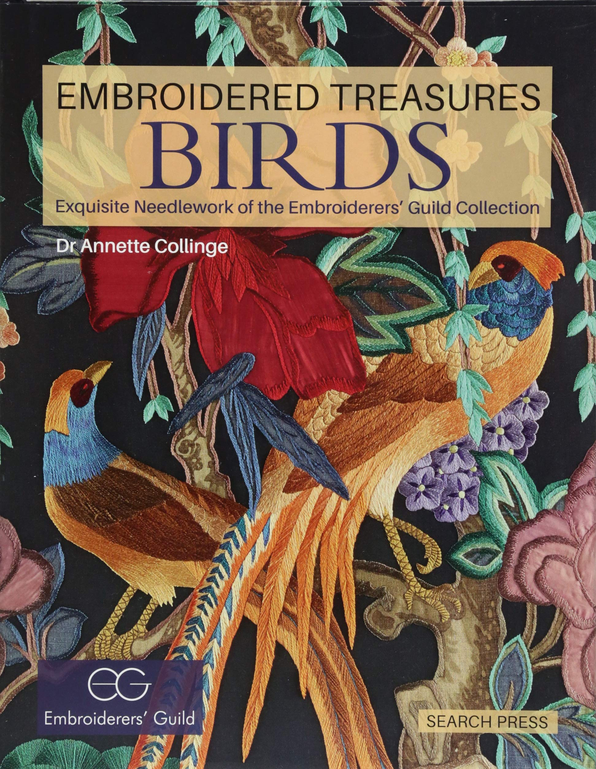 495d14e12585a Embroidered Treasures  Birds  Exquisite Needlework of the Embroiderers   Guild Collection Hardcover – 4 Sep 2018