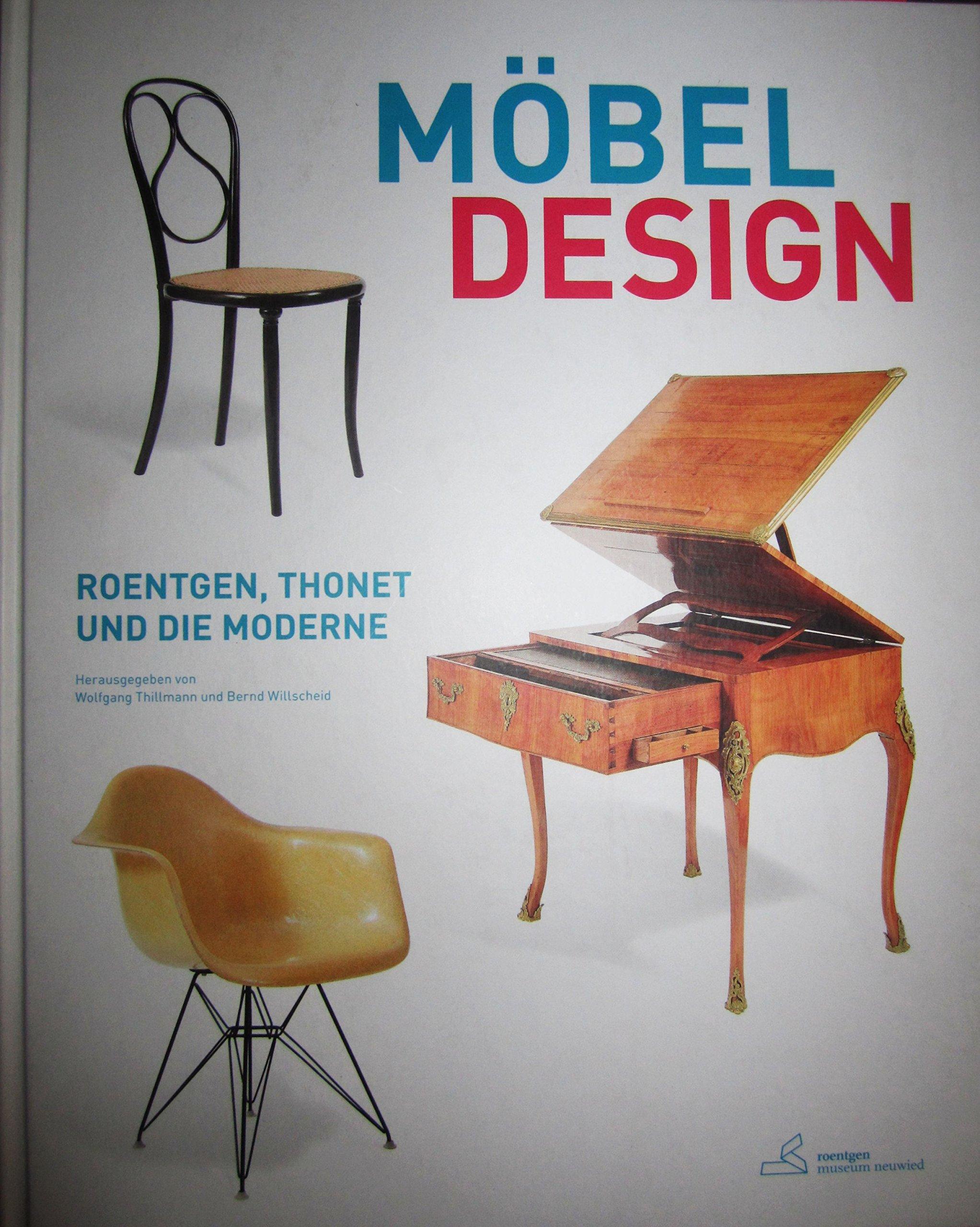 Möbel Design. Roentgen, Thonet und die Moderne.: Amazon.de: Bernd ...