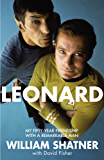 Leonard: My Fifty-Year Friendship With A Remarkable Man (English Edition)