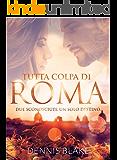 Tutta colpa di Roma