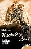 Kopfüber verliebt: Backstage-Love 3 (Backstage Love)