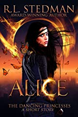 Alice: A Modern Fairytale (The Dancing Princesses) Kindle Edition