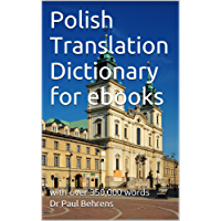 Polish Translation Dictionary for ebooks: with over 350,000 words (English Edition)