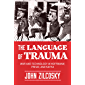 The Language of Trauma: War and Technology in Hoffmann, Freud, and Kafka