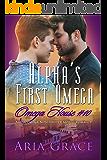 Alpha's First Omega: A Non Shifter Alpha Omega MPreg Romance (Omega House Book 10)