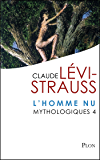 Mythologiques 4 : L'homme nu