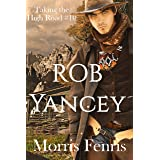 Rob Yancey: Western Romance Mystery (Taking the High Road Series Book 10)
