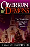 Overrun by Demons/the Church's New Preoccupation With the Demonic