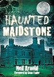 Haunted Maidstone