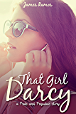 That Girl, Darcy: A Pride and Prejudice Story
