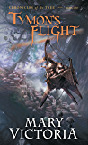Tymon's Flight: Chronicles of the Tree Bk 1