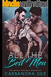 All the Best Men:  An MFMM Menage Romance
