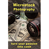Microstock photography: Turn your passion into cash (English Edition)