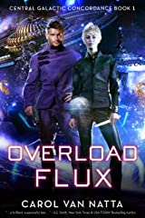 Overload Flux: Central Galactic Concordance Book 1 Kindle Edition