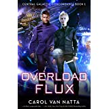 Overload Flux: A Scifi Space Opera Novel with Genetic Engineering, Adventure, and Romance: Central Galactic Concordance Book