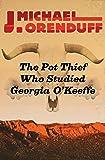 The Pot Thief Who Studied Georgia O'Keeffe (The Pot Thief Mysteries)