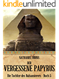 Der Vergessene Papyrus (Die Tochter des Balsamierers 5)