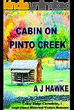 Cabin On Pinto Creek: Inspirational Historical Western Romance (Cedar Ridge Chronicles Book 1)
