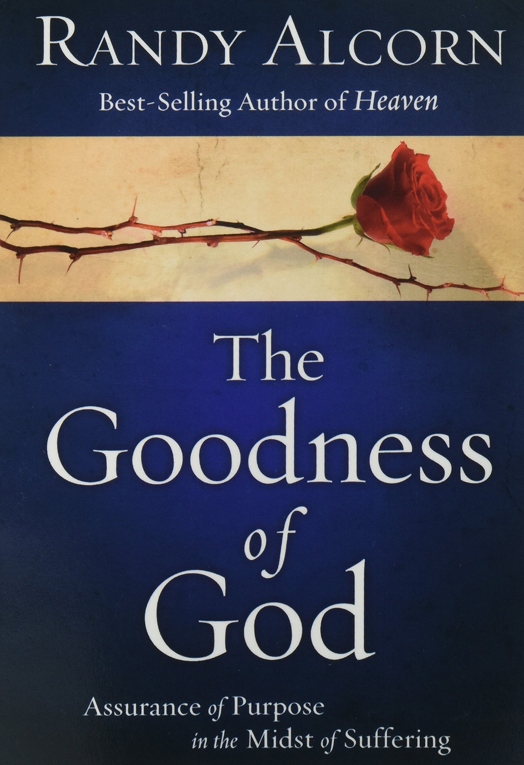 The Goodness of God: Assurance of Purpose in the Midst of Suffering: Randy  Alcorn: 9780735290938: Amazon.com: Books