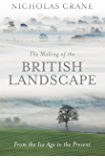 The Making Of The British Landscape: From the Ice Age to the Present (English Edition)