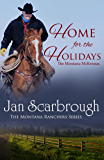 Home for the Holidays: The Montana McKennas (The Montana Ranchers Book Book 7)